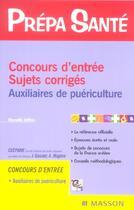 Couverture du livre « Concours D'Entree. Sujet Corriges. Auxiliaires De Puericulture » de Gassier Ceepame aux éditions Elsevier-masson