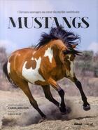 Couverture du livre « Mustangs ; chevaux sauvages au coeur du mythe américain » de Cecile Plet et Carol Walker aux éditions Glenat