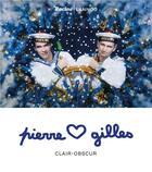 Couverture du livre « Pierre & Gilles ; clair-obscur » de Michel Poivert et Sophie Duplaix et Marc Donnadieu aux éditions Editions Racine