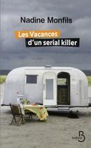 Couverture du livre « Les vacances d'un serial killer » de Nadine Monfils aux éditions Belfond