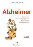Couverture du livre « Alzheimer ; prévention, causes et symptômes au quotidien, conseils pratiques (2e édition) » de Michele Micas aux éditions Josette Lyon