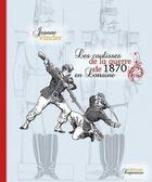Couverture du livre « Coulisses De La Guerre De 1870 En Lorraine » de Jeanne Vincler aux éditions Serpenoise