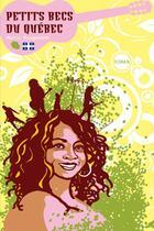 Couverture du livre « Petits becs du Québec » de Marie Rougemont aux éditions Soleils Bleus
