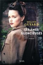 Couverture du livre « Les âmes silencieuses » de Guyard Melanie aux éditions Seuil