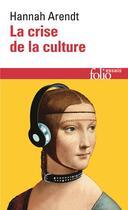 Couverture du livre « La crise de la culture » de Hannah Arendt aux éditions Gallimard
