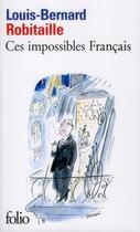 Couverture du livre « Ces impossibles français » de Louis-Bernard Robitaille aux éditions Gallimard