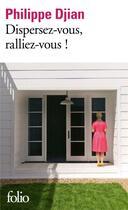 Couverture du livre « Dispersez-vous, ralliez-vous ! » de Philippe Djian aux éditions Gallimard