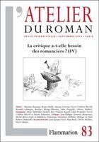 Couverture du livre « Revue L'Atelier Du Roman T.83 ; La Critique A-T-Elle Besoin Des Romanciers ? (Iv) » de Revue L'Atelier Du Roman aux éditions Flammarion
