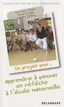 Couverture du livre « Un projet pour... apprendre à penser et à réfléchir à l'école » de Jean-Charles Pettier et Pascaline Dogliani et Isabelle Duflocq aux éditions Delagrave