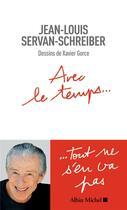 Couverture du livre « Avec le temps... » de Xavier Gorce et Jean-Louis Servan-Schreiber aux éditions Albin Michel
