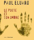 Couverture du livre « Le poète et son ombre » de Paul Eluard aux éditions Seghers