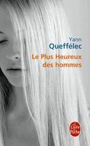 Couverture du livre « Le plus heureux des hommes » de Yann Queffelec aux éditions Lgf