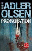 Couverture du livre « Profanation » de Jussi Adler-Olsen aux éditions Lgf