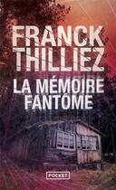 Couverture du livre « La mémoire fantôme » de Franck Thilliez aux éditions Pocket