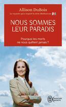 Couverture du livre « Nous sommes leur paradis » de Allison Dubois aux éditions J'ai Lu