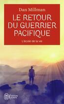 Couverture du livre « Le retour du guerrier pacifique ; l'école de la vie » de Dan Millman aux éditions J'ai Lu