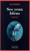 Couverture du livre « Ses yeux bleus » de Lisa Hagensen aux éditions Actes Sud