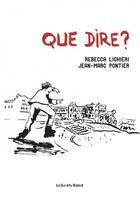 Couverture du livre « Que dire ? » de Rebecca Lighieri et Jean-Marc Pontier aux éditions Les Enfants Rouges