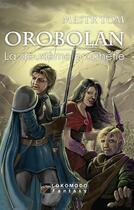 Couverture du livre « Orobolan la deuxième prophétie » de Mestr Tom aux éditions Lokomodo