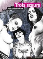 Couverture du livre « Trois soeurs » de Aude Dite Orium aux éditions La Musardine