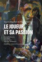 Couverture du livre « Le joueur et sa passion » de Collectif et Michel Steiner aux éditions Velvet