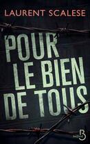 Couverture du livre « Pour le bien de tous » de Laurent Scalese aux éditions Belfond