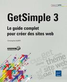 Couverture du livre « GetSimple 3 ; le guide complet pour créer des sites web » de Christophe Aubry aux éditions Eni