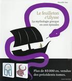 Couverture du livre « Le feuilleton d'Ulysse ; la mythologie grecque en cent épisodes » de Murielle Szac et Sebastien Thibault aux éditions Bayard Jeunesse