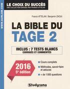 Couverture du livre « La bible du tage 2 (5e édition) » de Franck Attelan et Benjmain Zaoui aux éditions Studyrama