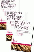 Couverture du livre « Histoire des savoirs sur le crime et la peine t.1, t.2 et t.3 » de Christian Debuyst aux éditions Larcier