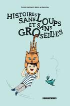 Couverture du livre « Histoires sans loups et sans groseilles » de Elodie Sauvage et Broll & Prascida aux éditions Kirographaires