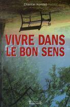 Couverture du livre « Vivre dans le bon sens ; règles de base » de Chantal Honnet aux éditions Trajectoire