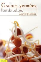 Couverture du livre « Graines germées ; livre de cultures » de Marcel Monnier aux éditions Ambre