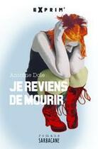Couverture du livre « Je reviens de mourir » de Antoine Dole aux éditions Sarbacane