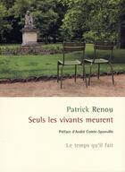 Couverture du livre « Seuls les vivants meurent » de Patrick Renou aux éditions Le Temps Qu'il Fait