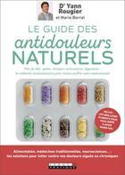 Couverture du livre « Le guide des antidouleurs naturels » de Marie Borrel et Yann Rougier aux éditions Leduc.s