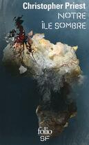 Couverture du livre « Notre île sombre » de Christopher Priest aux éditions Gallimard