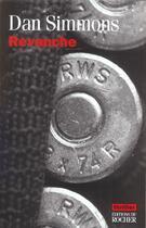 Couverture du livre « Revanche » de Dan Simmons aux éditions Rocher
