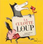 Couverture du livre « La culotte du loup » de Stephane Servant et Laetitia Le Saux aux éditions Didier Jeunesse