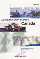 Couverture du livre « Canada - L'Essentiel D'Un Marche 2008-2009 » de Jeanblanc Risler Flo aux éditions Ubifrance