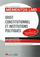 Couverture du livre « Droit constitutionnel et institutions politiques (édition 2018/2019) » de Jean-Claude Acquaviva aux éditions Gualino