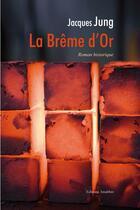 Couverture du livre « La brême d'or » de Jacques Jung aux éditions Amalthee