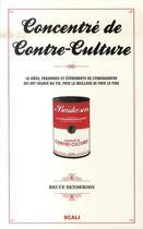 Couverture du livre « Concentré de contre-culture » de Bruce Benderson aux éditions Scali