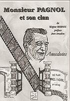Couverture du livre « Monsieur Pagnol et son clan ; anecdotes » de Regine Hernou aux éditions Abm Courtomer