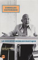 Couverture du livre « La société buréaucratique t.5 ; écrits politiques 1945-1997 » de Cornelius Castoriadis aux éditions Editions Du Sandre