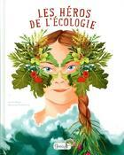 Couverture du livre « Les héros de l'écologie » de Federica Magrin et Isabella Grott aux éditions Grenouille