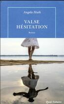 Couverture du livre « Valse-hesitation » de Angela Huth aux éditions Table Ronde