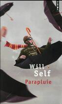 Couverture du livre « Parapluie » de Will Self aux éditions Points