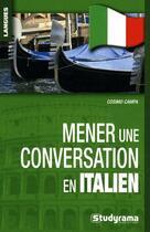 Couverture du livre « Mener une conversation en italien » de Cosimo Campa aux éditions Studyrama
