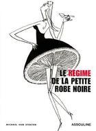 Couverture du livre « Le régime de la petite robe noire » de Michael Van Straten aux éditions Assouline